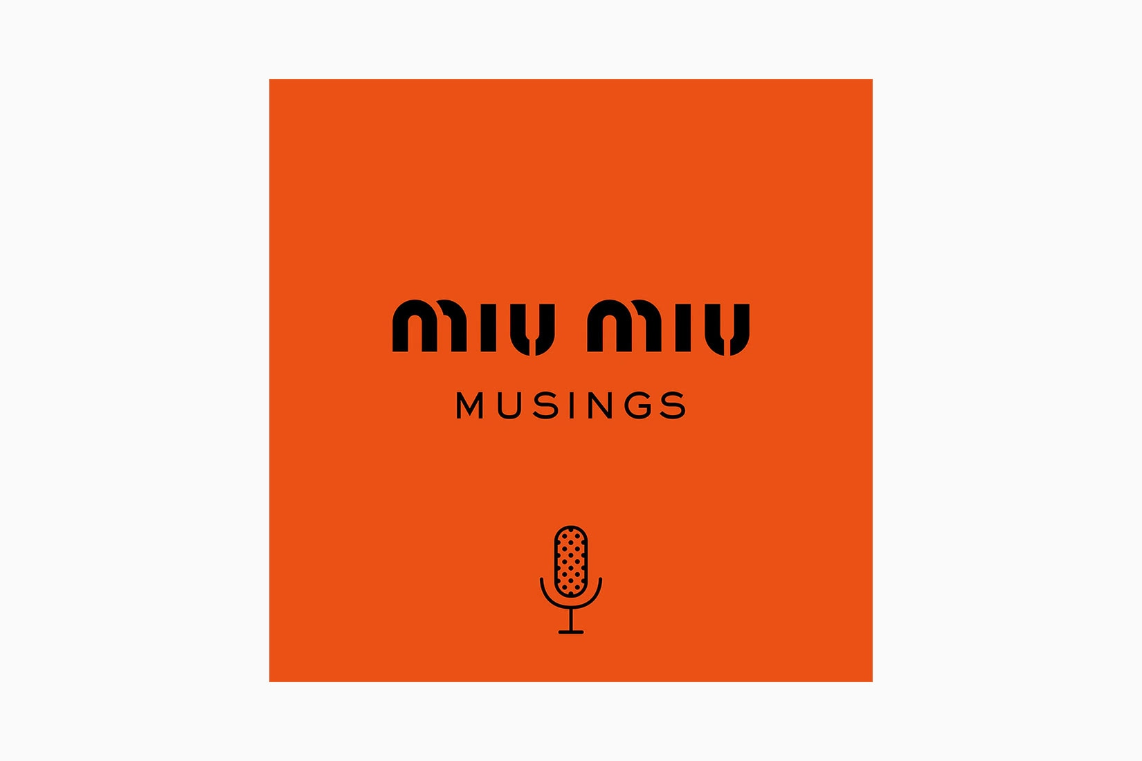 best podcasts miu miu musings luxe digital