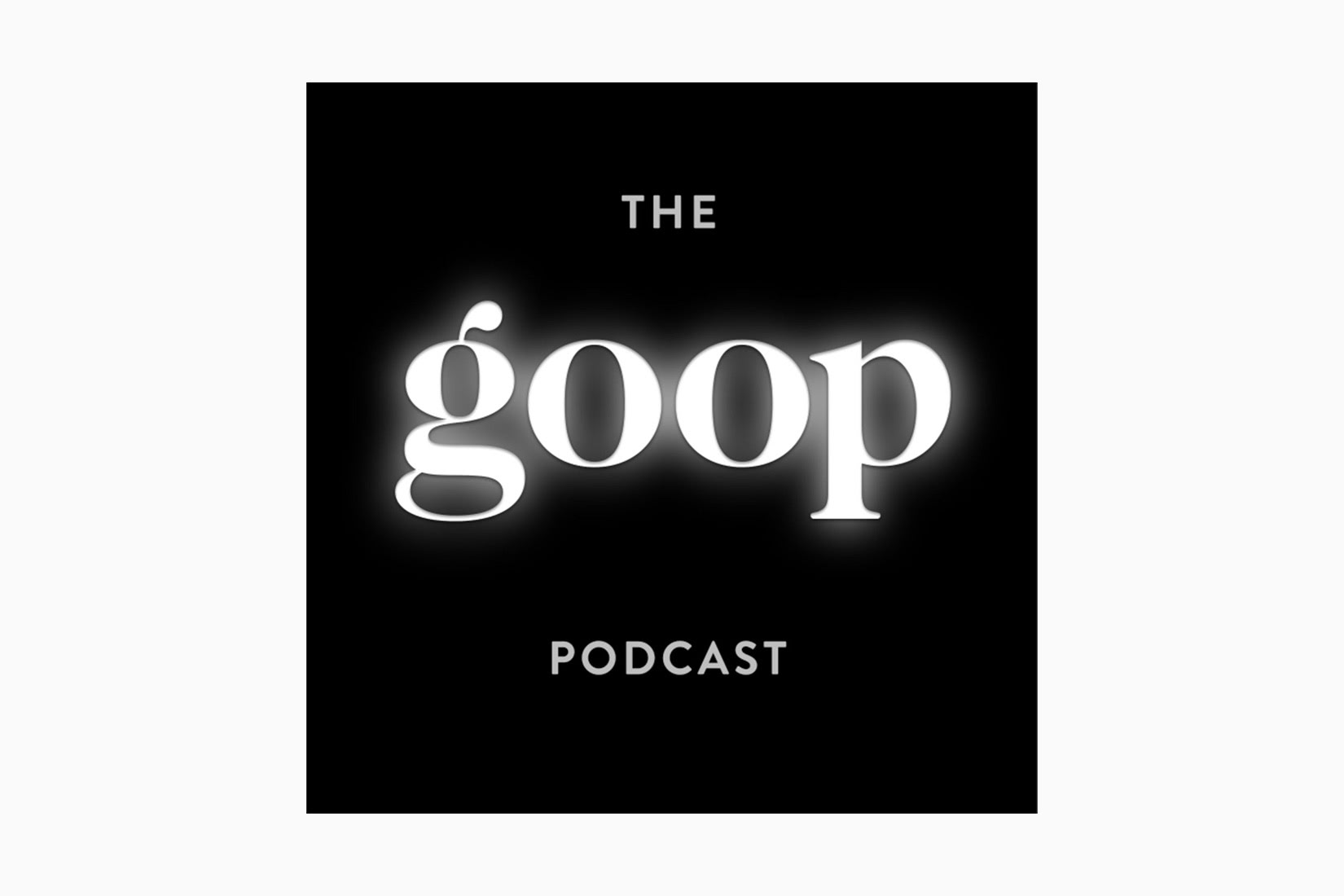 best podcasts the goop podcast luxe digital