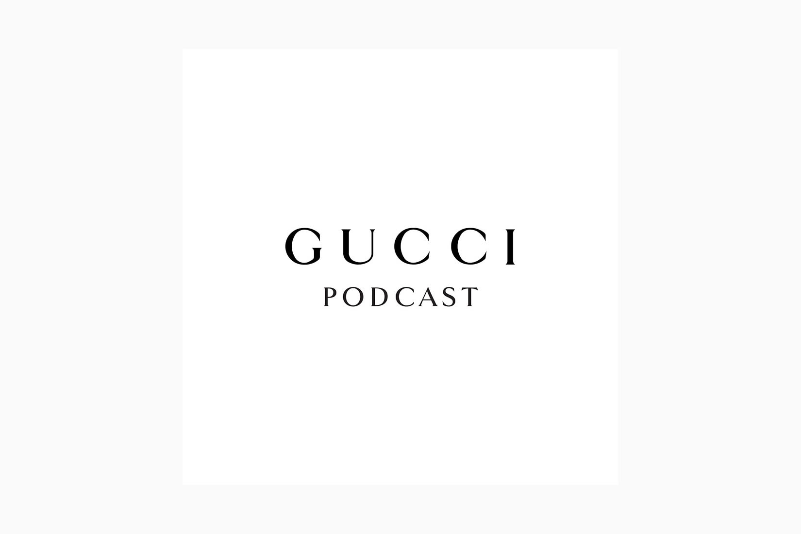 best podcasts the gucci podcast luxe digital