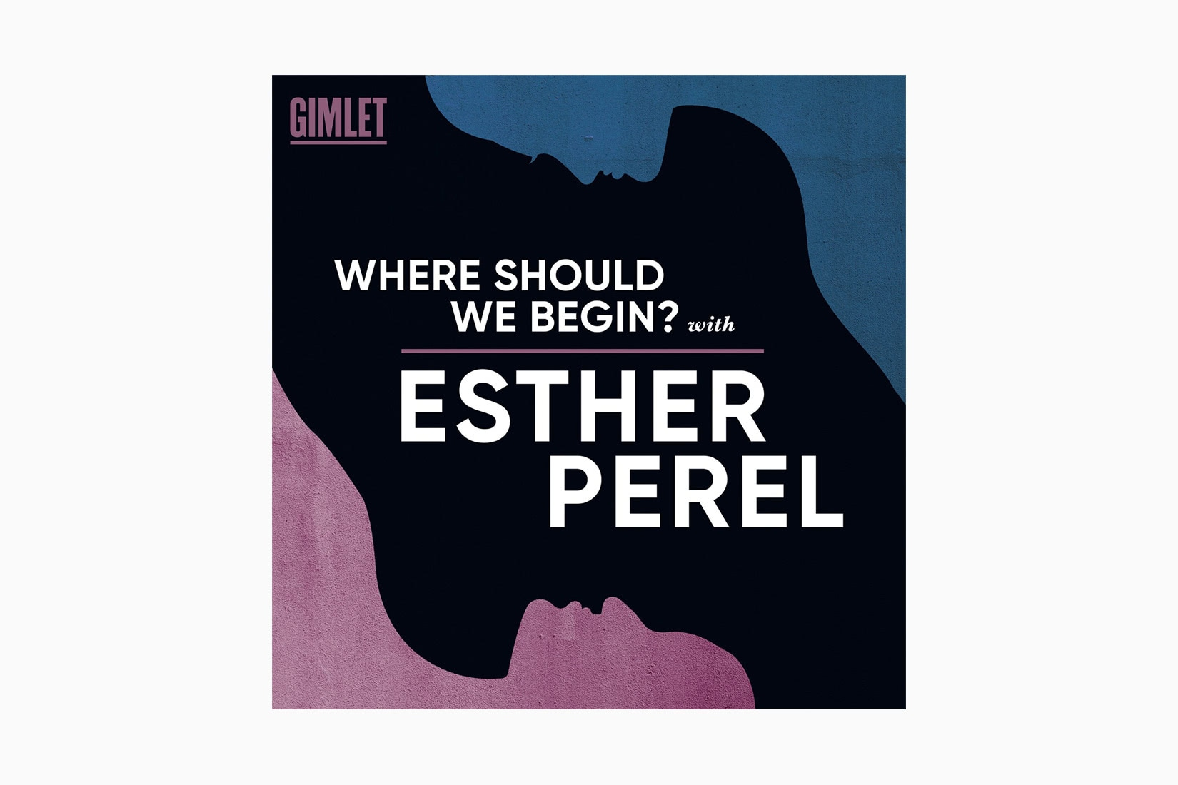 best podcasts where should we begin esther perel luxe digital